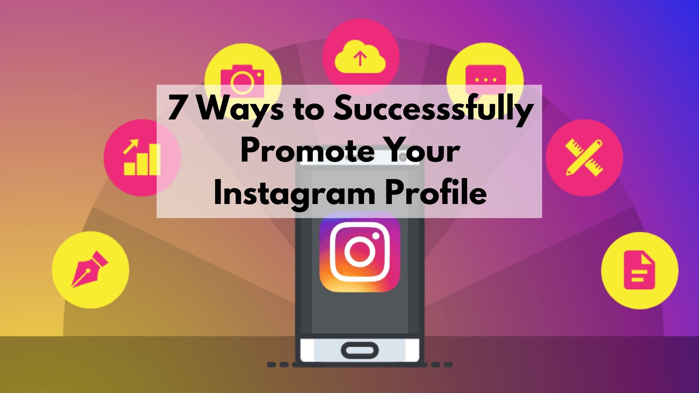 7 Free Ways To Successfully Promote Your Instagram Business Account